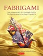 Tuttle Publishing Announces Release Of New Book, Fabrigami.