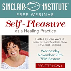 Sinclair Institute Webinar Self-Pleasure as a Healing Practice