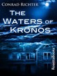 Conrad Richter's The Waters of Kronos, a Masterpiece in Modern...