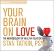 Bestselling Psychobiologist's 'Your Brain on Love' Offers Tools to Forever Change the way we love