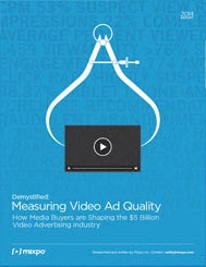 Measuring Video Ad Quality Report, Mixpo Report