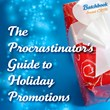 The Procrastinator's Guide to Holiday Promotions