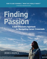 Finding Passion, A Self-Discovery Approach for Navigating Career Crossroads - Now available on Amazon and Kindle.