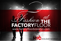 Fashion on The Factory Floor Launches this Friday in Brooklyn!
