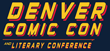 Denver Comic Con Announces Ticket Sales, First Guests