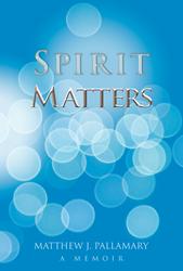 Spirit Matters - A Memoir
