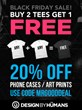 Black Friday to Cyber Monday Sale, Buy 2 Get 1 Free Tees and 20% Off...
