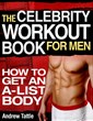 "Discover High Intensity Workouts for Men with the ""Celebrity Workout..."