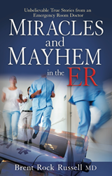 Miracle's & Mayhem in the ER