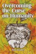 Mike Bradley Announces Release of 'Overcoming the Curse on Humanity'