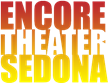 encore theater sedona