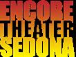 encore theater sedona