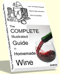 homemade wine recipes how complete illustrated guide to homemade wine