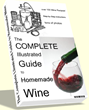 "Learn How To Make Homemade Wine Recipes With The ""Complete Illustrated..."