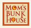 Mom's Bunk House