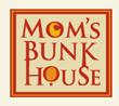 Mom's Bunk House
