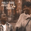 'Philly Chase' Mama Said