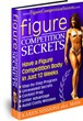 Figure Competition Secrets Book Teaches People How To Keep Lean Muscle...