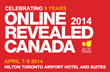 Online Revealed Canada Conference Returns to Toronto in 2014 with Best...