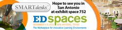 Visit SMARTdesks at NSSEA EdSpaces show, booth 752, Dec 4-6, San Antonio