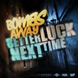 Bombs Away Releases Latest Single Better Luck Next Time With Remixes...