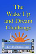 The Wake Up And Dream Challenge book by Dr. Barbara Lavi