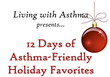 "LivingWithAsthma.net Offers ""12 Days of Asthma-Friendly Holiday Favorites"" Activity Book – Now Available for Download"