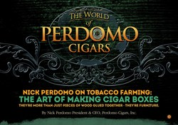 cigars, perdomo cigars, tobacco farming, making cigars, cigar boxes