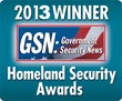 2013 GSN Homeland Security :Multiple Award Winner