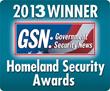 2013 GSN Homeland Security :Multiple Award Winner
