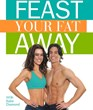 Feast Your Fat Away Program