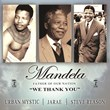 "SoBe Entertainment Releases Tribute Song to Nelson Mandela, ""Mandela: We Thank You"""
