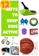 Gifts That Keep Kids Active Have Been Released on Kids Activities Blog