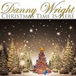 Danny Wright Launches Christmas Time Is Here, a New Album Debuting at...