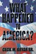 Author Cecil M. Bryar Sr. Chronicles America's Political Turmoil in...