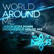 "Jason Kohlmann Reaches New Heights Remixing The New (We Are) Nexus Single ""World Around Me"""