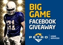 Win tickets to the Big Game on Feb. 2, 2014 with Petro Home Services!