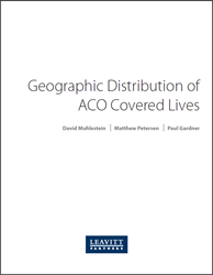 Leavitt Partners White Paper: Geographic Distribution of ACO Covered Lives