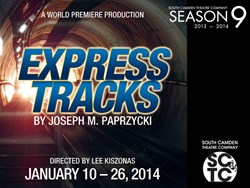 World Premiere of EXPRESS TRACKS by South Camden Theatre Company Jan 10-26 2014
