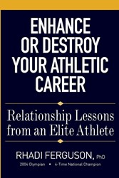 Enhance or Destroy Your Athletic Career - Dr. Rhandi Ferguson