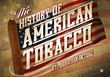 Cigar Advisor Publishes Article on The History Of American Tobacco