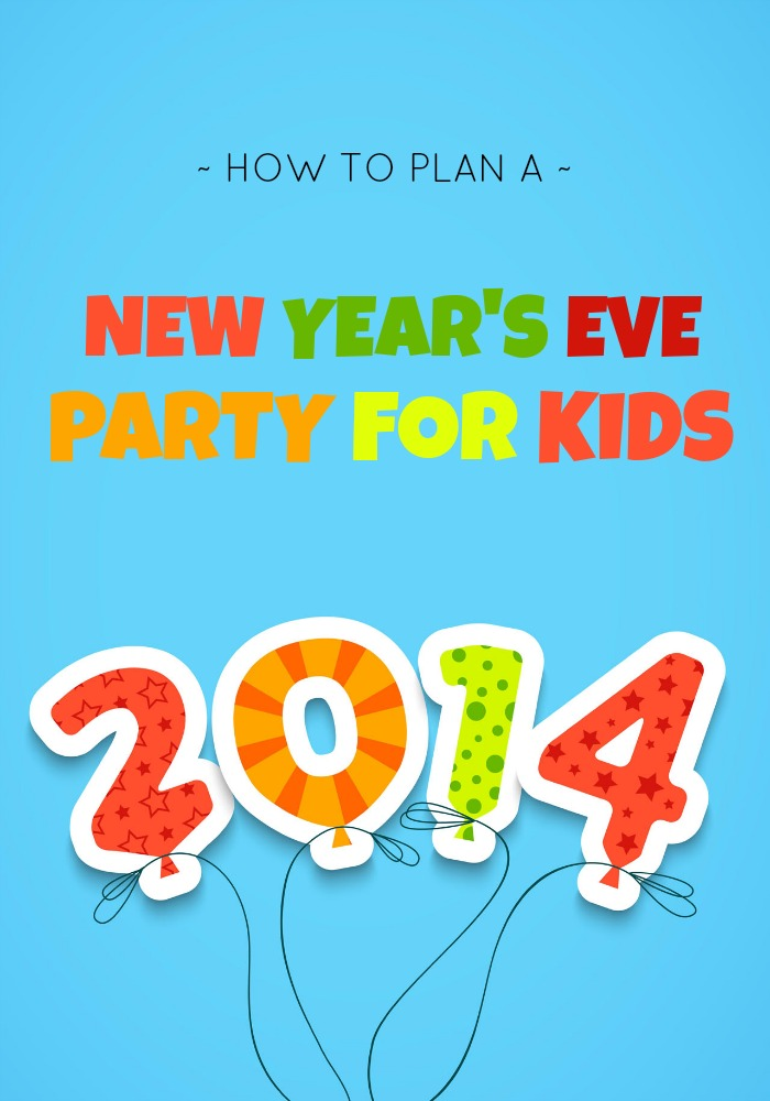 New Year's Eve Party Ideas Have Been Released On Kids ...