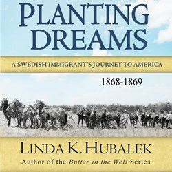 Planting Dreams by Linda K. Hubalek