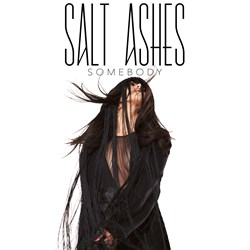 Salt Ashes - Somebody
