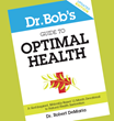 Join Dr. Bob, The Drugless Doctor, for #OptimalU in 2014