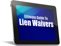 The Ultimate Guide to Lien Waivers