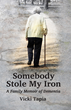 For Alzheimer's And Brain Awareness Month, Praeclarus Press Offers Specials For Vicki Tapia's, Somebody Stole My Iron: A Family Memoir of Dementia