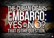 Cigar Advisor Publishes Article nn Cuban Embargo By Rafael Nodal