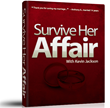 Survive Her Affair Reviews | Survive Her Affair Ebook Helps Men Handle...