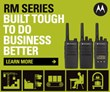 The Motorola RM Series able you to empower your team with a faster way to communicate over a greater area.